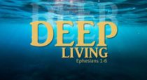 Deep Living: Greatly Blessed (Ephesians 1:1-3)